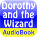 Dorothy and the Wizard in Oz - Audio Book